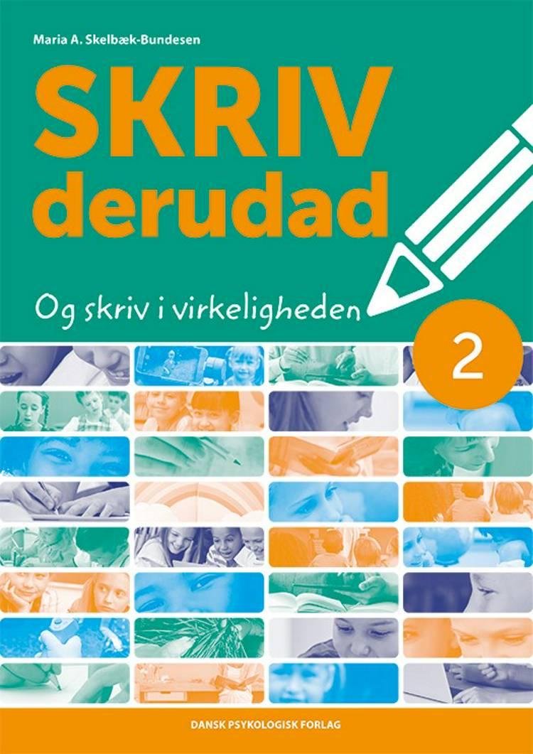 SKRIV derudad - Lærervejledning 2. klasse af Maria A. Skelbæk-Bundesen