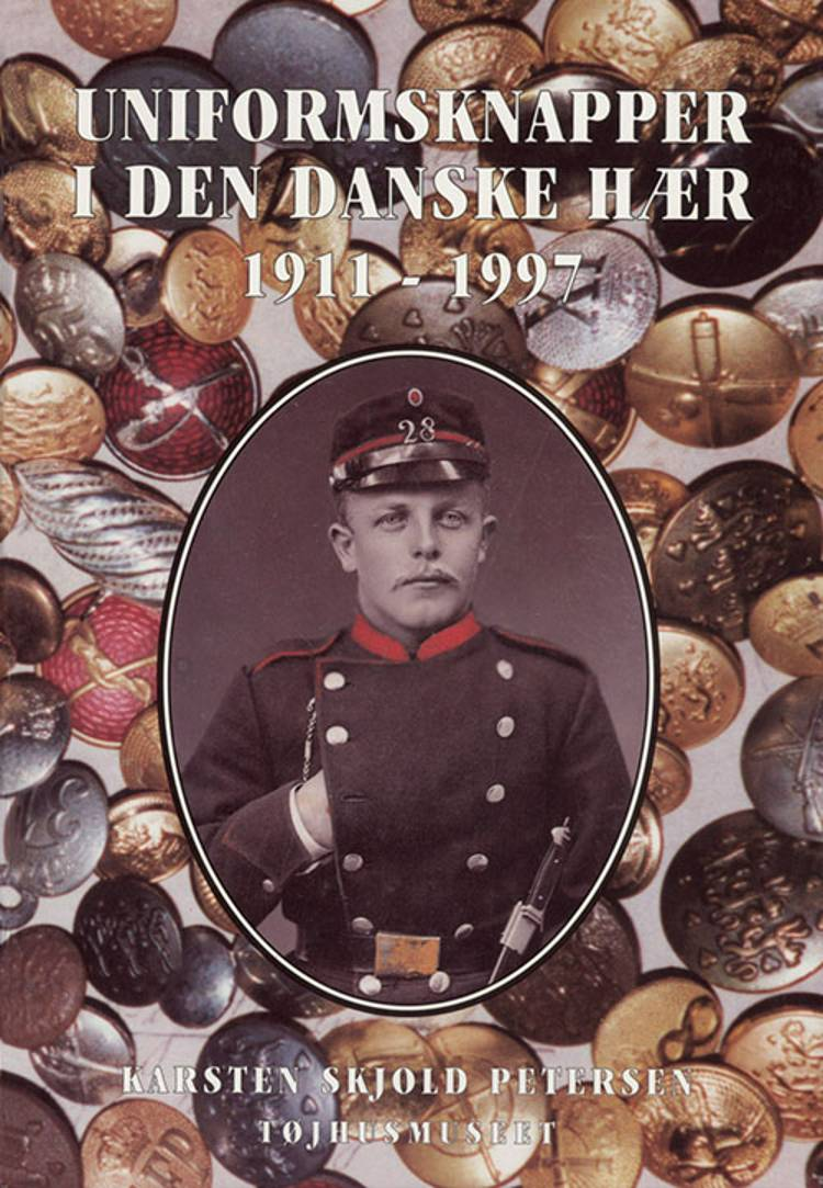 Uniformsknapper i den Danske Hær 1911-1997 af Karsten Skjold Petersen