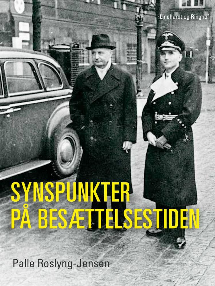 Synspunkter på besættelsestiden af Palle Roslyng Jensen