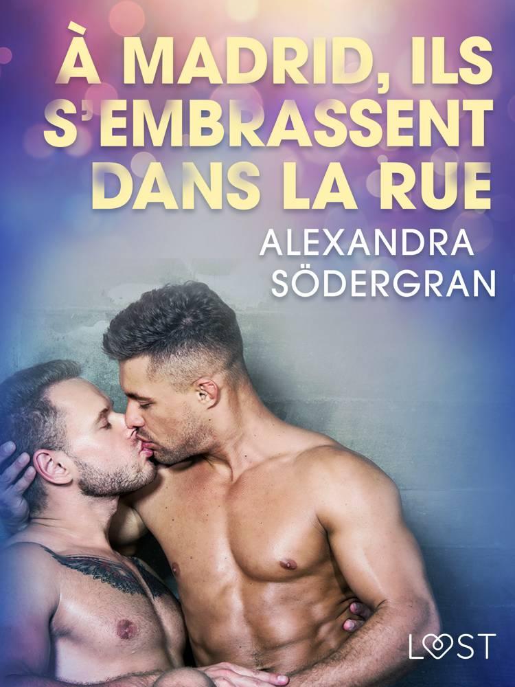 À Madrid, ils s'embrassent dans la rue - Une nouvelle érotique af Alexandra Södergran