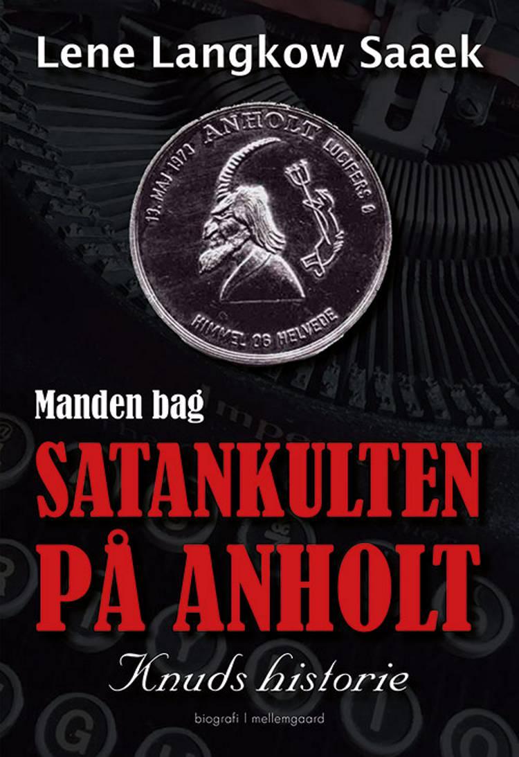 Manden bag Satankulten på Anholt af Lene Langkow Saaek