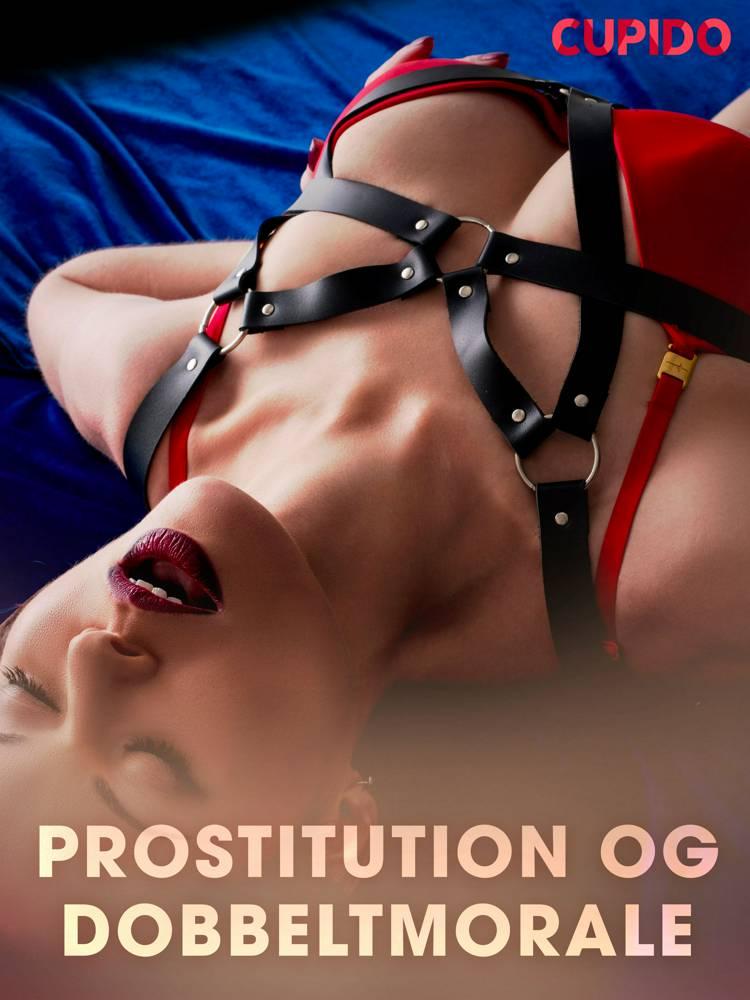 Prostitution og dobbeltmorale af Cupido