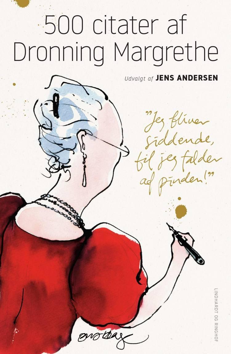 500 citater af Dronning Margrethe af Jens Andersen