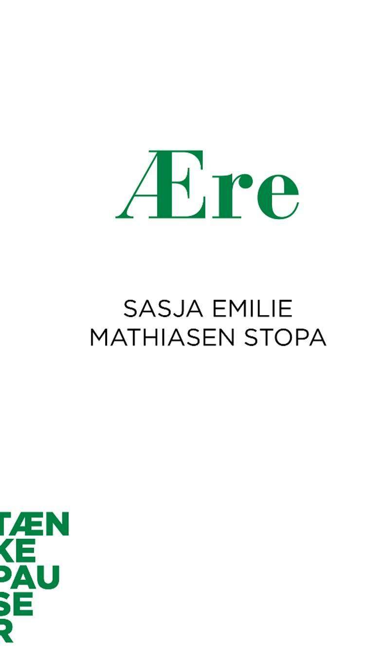 Ære af Sasja Emilie Mathiasen Stopa