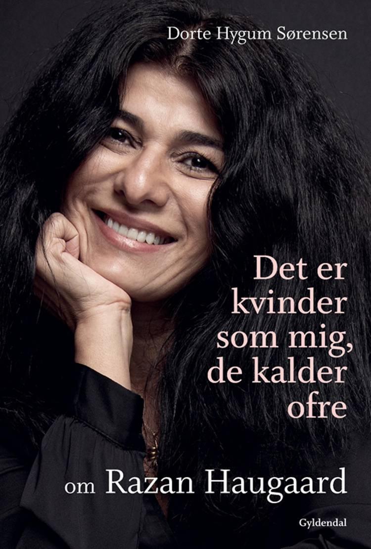 Det er kvinder som mig, de kalder ofre af Dorte Hygum Sørensen og Razan Haugaard