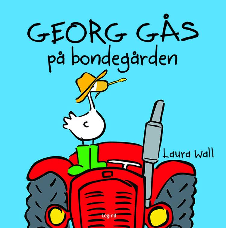 Georg Gås på bondegården af Laura Wall