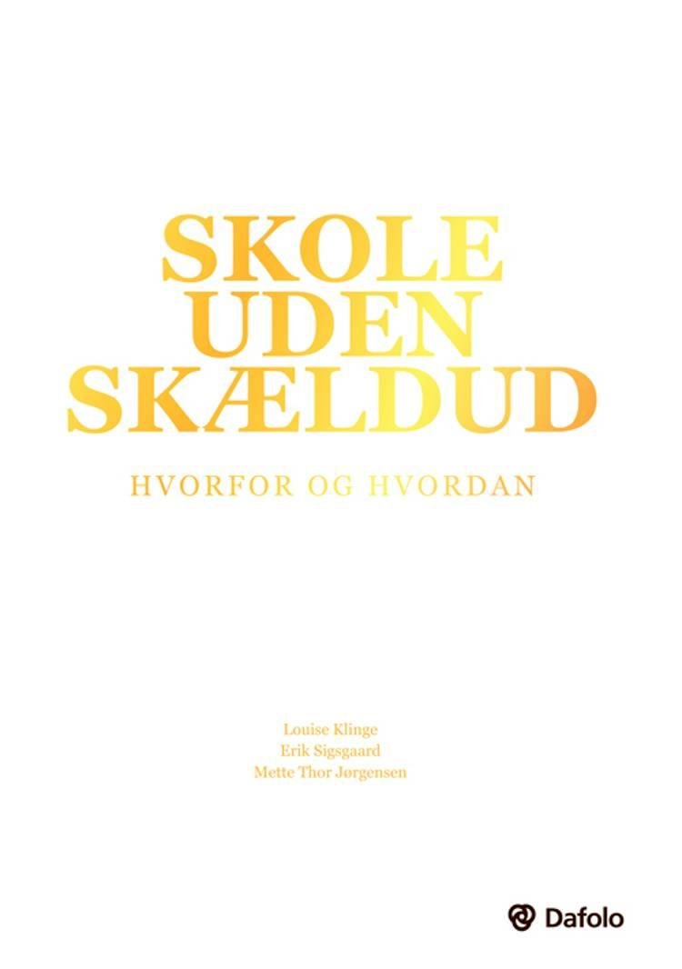 Skole uden skældud af Louise Klinge og Erik Sigsgaard og Mette Thor Jørgensen