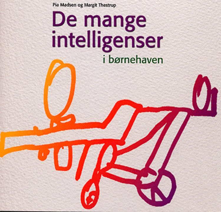 De mange intelligenser - i børnehaven af Pia Madsen og Margit Thestrup