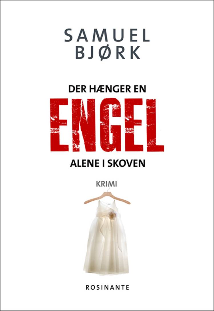 Der hænger en engel alene i skoven af Samuel Bjørk
