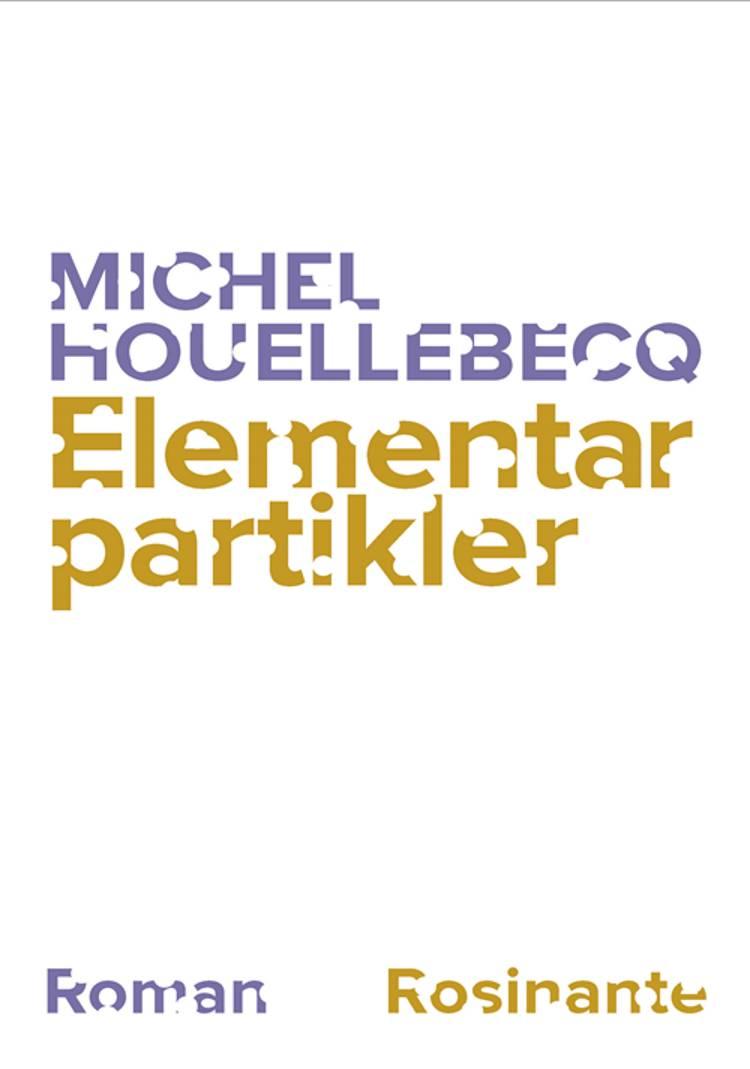 Elementarpartikler af Michel Houellebecq
