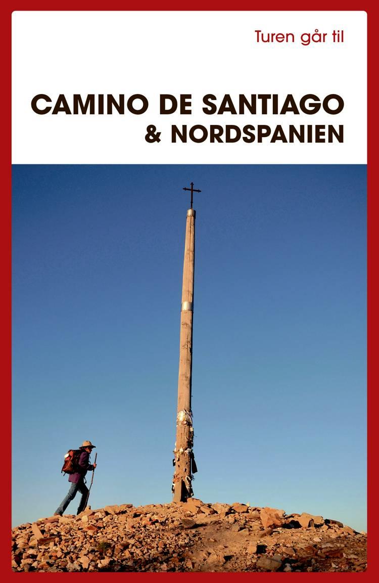 Turen går til Camino de Santiago & Nordspanien af Ole Loumann og Gitte Holtze