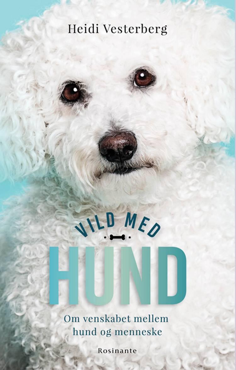 Vild med hund af Heidi Vesterberg