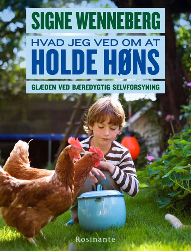 Hvad jeg ved om at holde høns af Signe Wenneberg