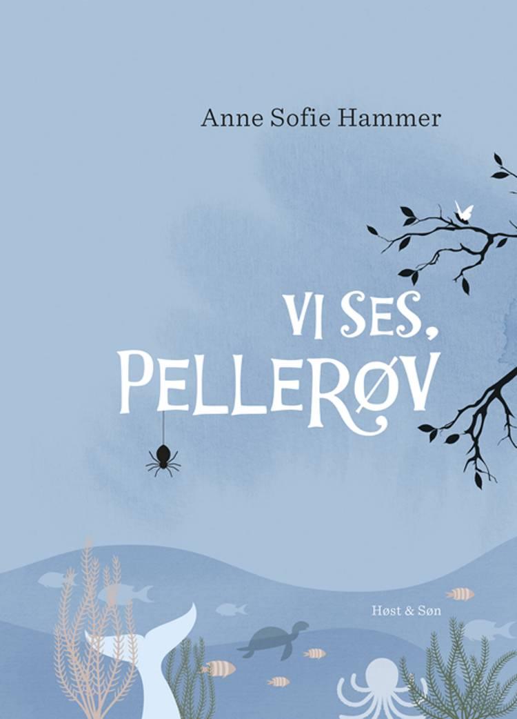 Vi ses, Pellerøv af Anne Sofie Hammer