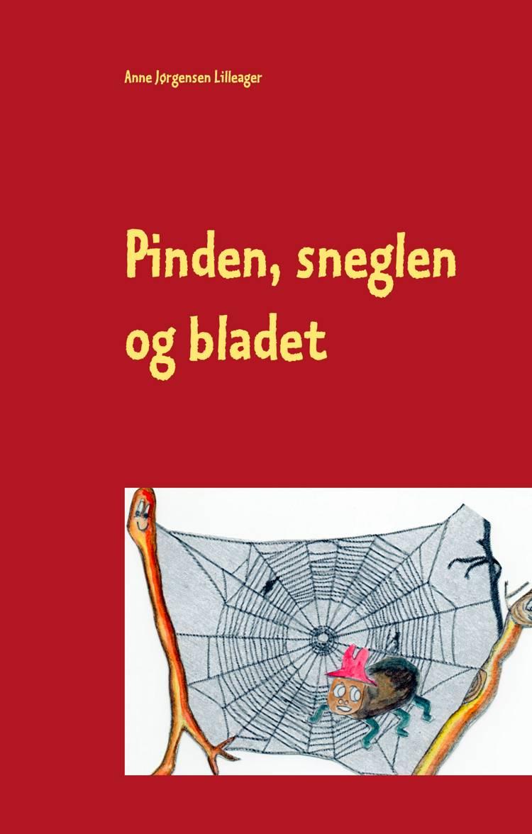 Pinden, sneglen og bladet af Anne Jørgensen Lilleager