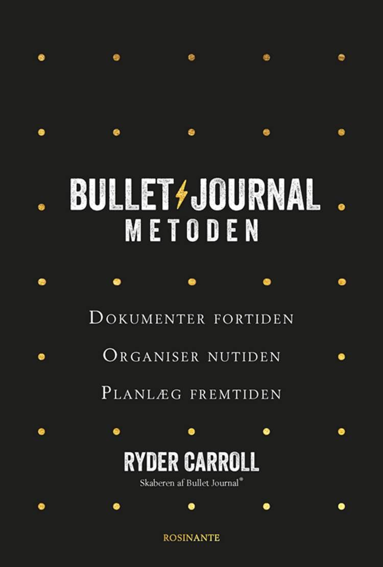 Bullet Journal-metoden af Ryder Carroll