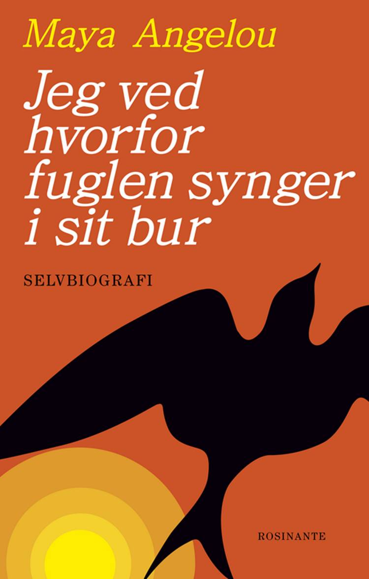 Jeg ved hvorfor fuglen synger i sit bur af Maya Angelou