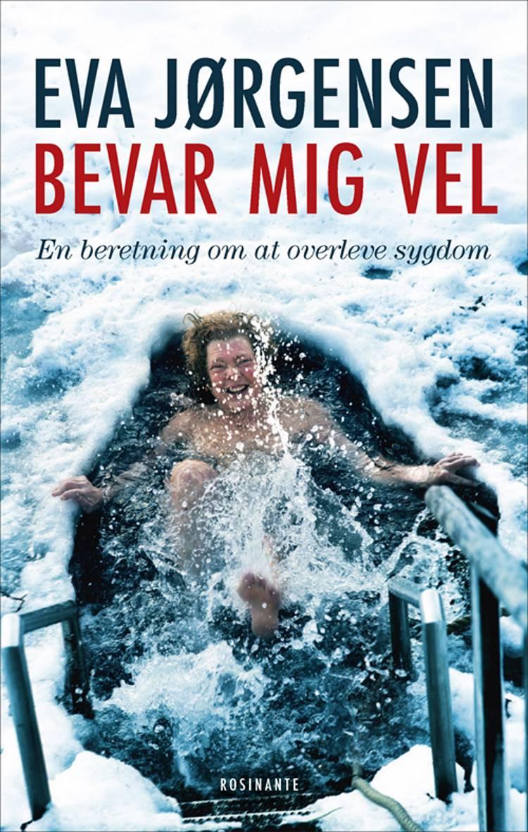 Bevar mig vel af Eva Jørgensen