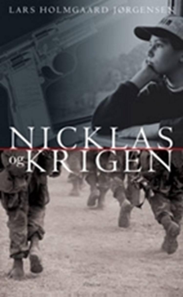 Nicklas og krigen af Lars Holmgaard Jørgensen