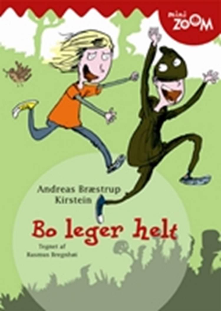 Bo leger helt af Andreas Bræstrup Kirstein