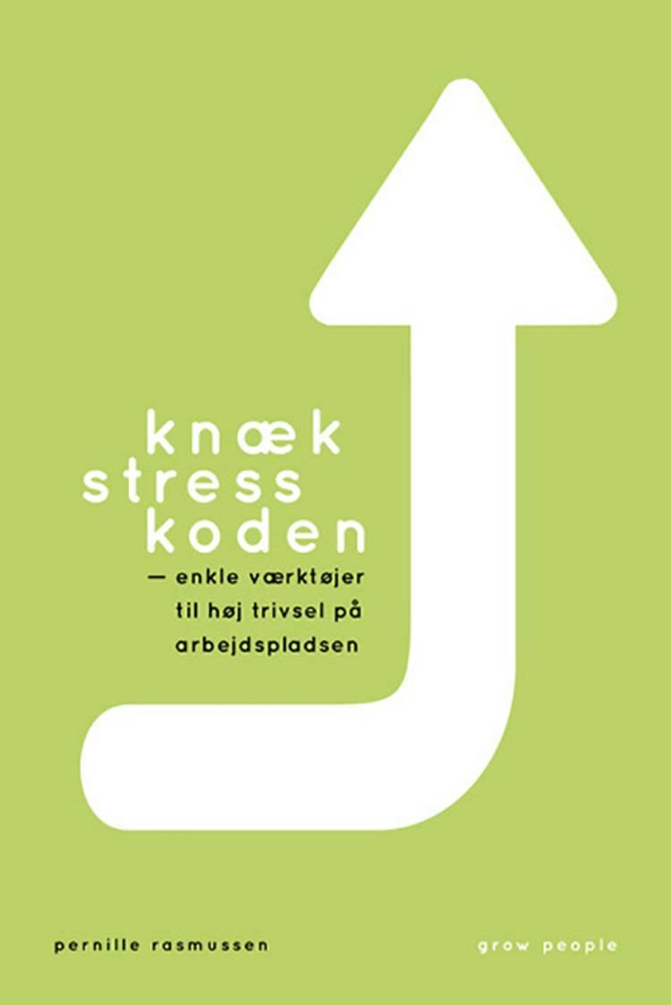 Knæk stresskoden af Pernille Rasmussen
