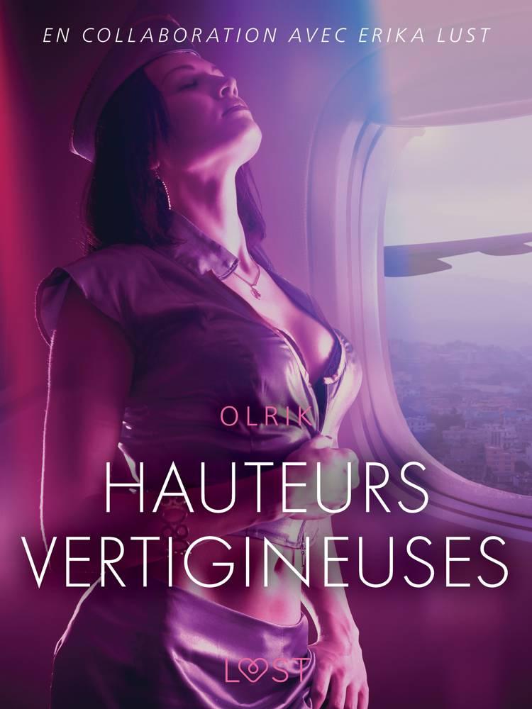 Hauteurs vertigineuses - Une nouvelle érotique af Olrik