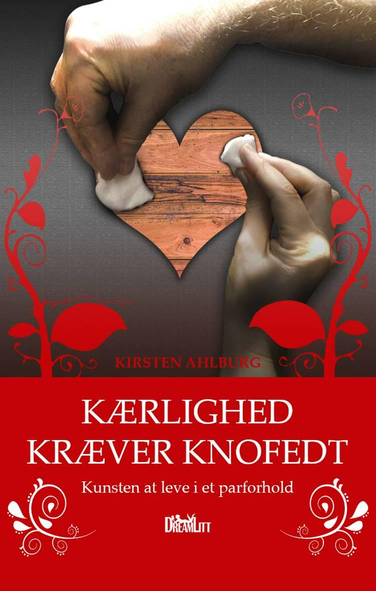 Kærlighed kræver knofedt af Kirsten Ahlburg