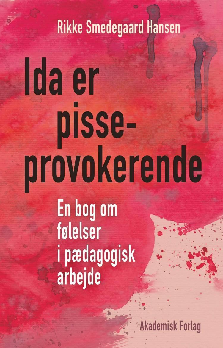Ida er pisseprovokerende af Rikke Smedegaard Hansen