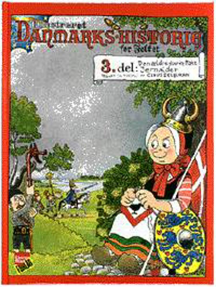 Illustreret Danmarks-historie for folket - 3. del af Claus Deleuran