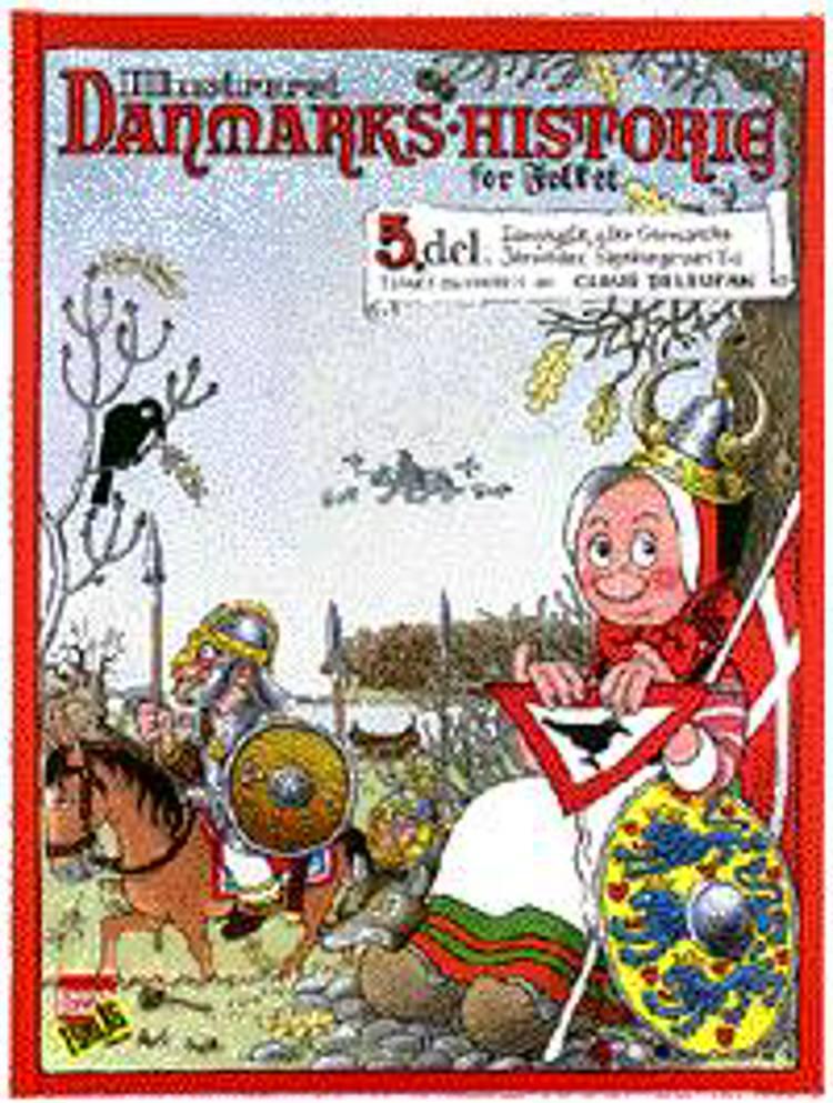 Illustreret Danmarks-historie for folket. 5. del af Claus Deleuran