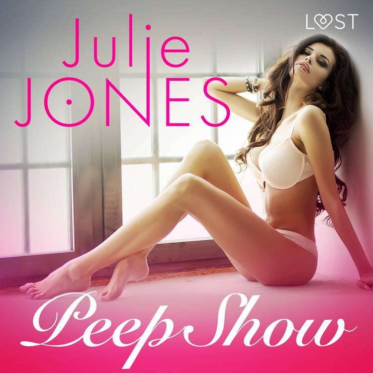 Peep Show - opowiadanie erotyczne af Julie Jones