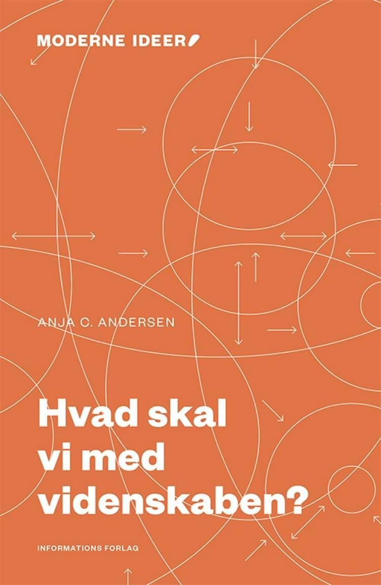 Hvad skal vi med videnskaben? af Anja C. Andersen