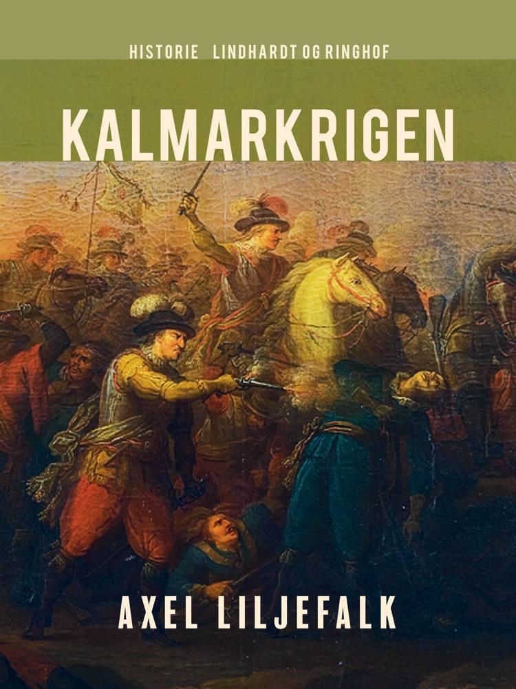 Kalmarkrigen af Axel Liljefalk