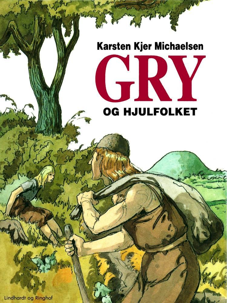 Gry og hjulfolket af Karsten Kjer Michaelsen