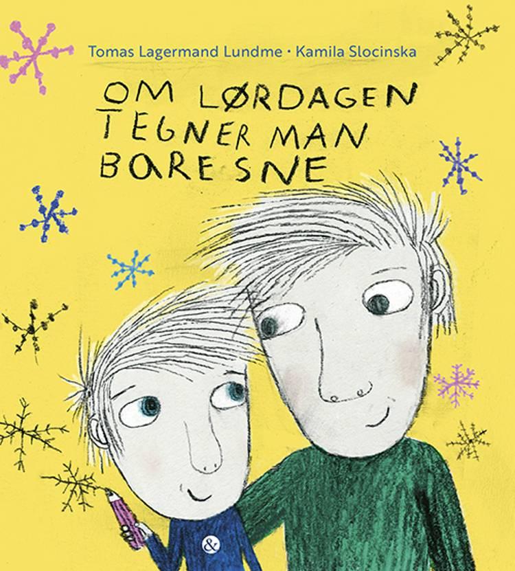 Om lørdagen tegner man bare sne af Tomas Lagermand Lundme