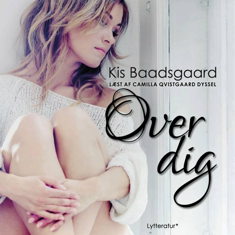 Over dig af Kis Baadsgaard