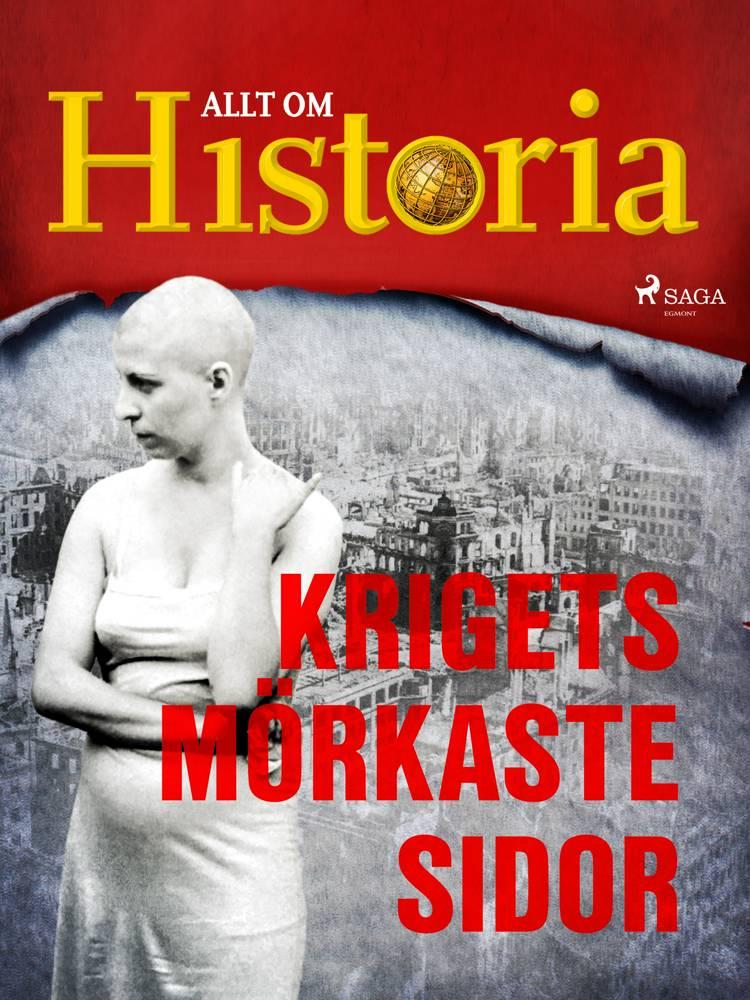 Krigets mörkaste sidor af Allt Om Historia