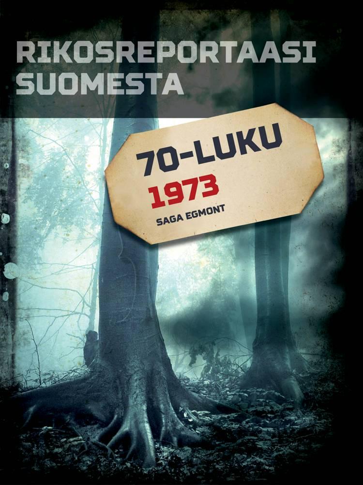 Rikosreportaasi Suomesta 1973 af Eri Tekijöitä