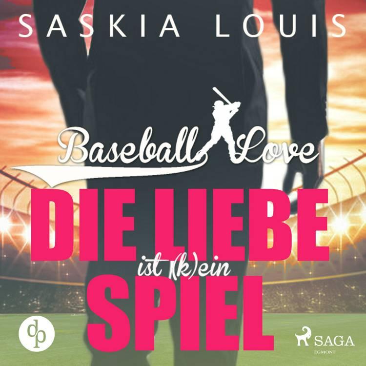 Baseball Love 4: Die Liebe ist (k)ein Spiel af Saskia Louis