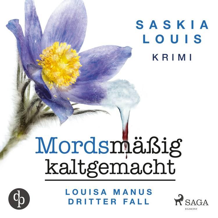 Mordsmäßig kaltgemacht af Saskia Louis