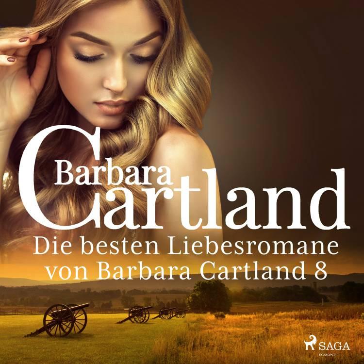Die besten Liebesromane von Barbara Cartland 8 af Barbara Cartland