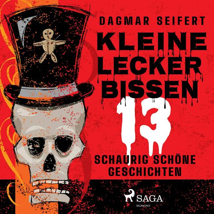 Kleine Leckerbissen - 13 schaurig schöne Geschichten af Dagmar Seifert