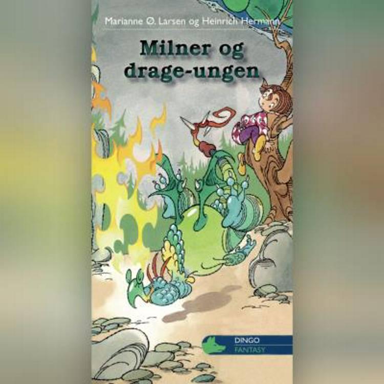 Milner og drageungen af Marianne Ø. Larsen og Heinrich Hermann
