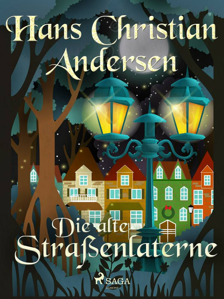 Die alte Straßenlaterne af H.C. Andersen