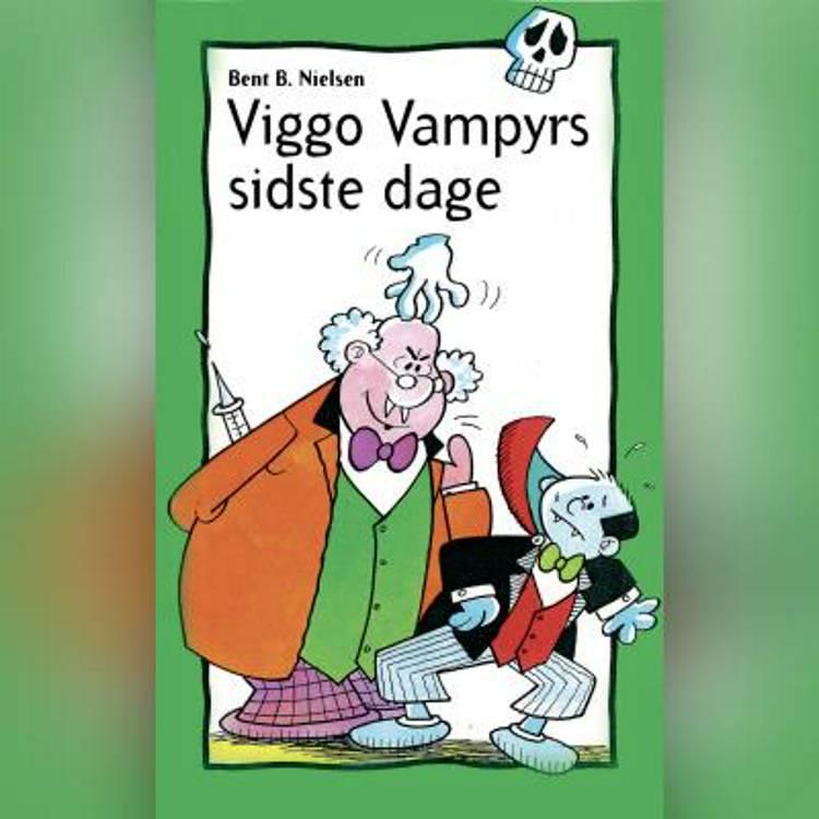 Viggo Vampyrs sidste dage af Bent B. Nielsen