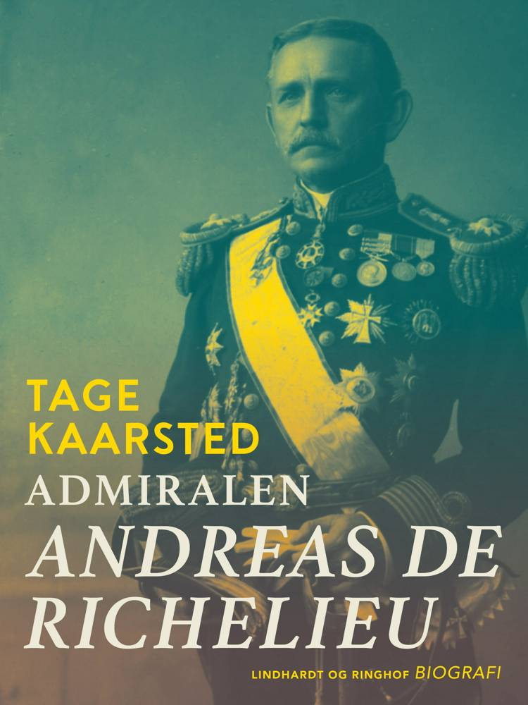 Admiralen. Andreas de Richelieu af Tage Kaarsted