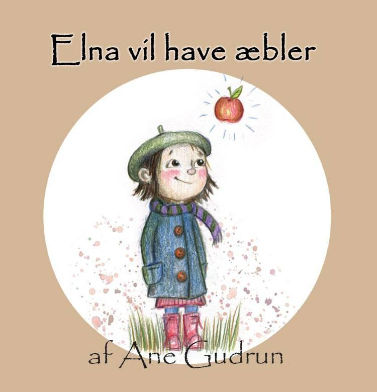 Elna vil have æbler af Ane Gudrun