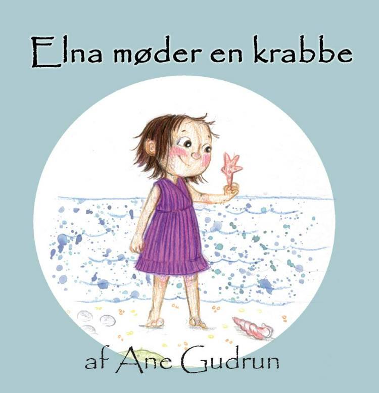 Elna møder en krabbe af Ane Gudrun