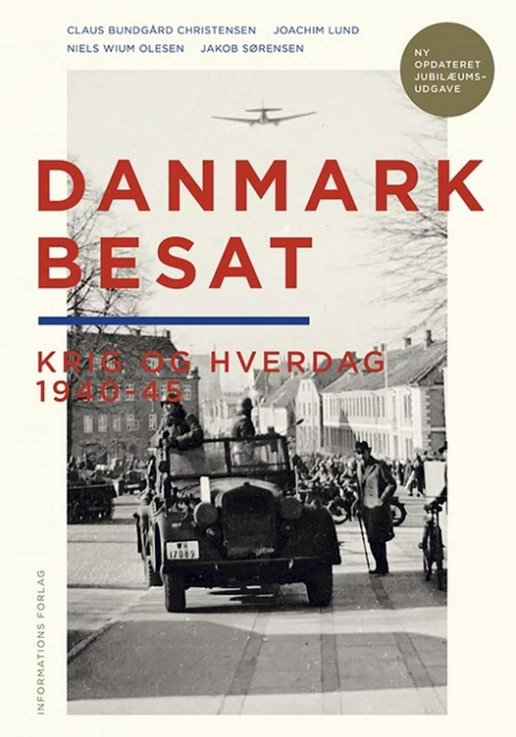 Danmark besat af Claus Bundgård Christensen, Joachim Lund og Niels Wium Olesen m.fl.