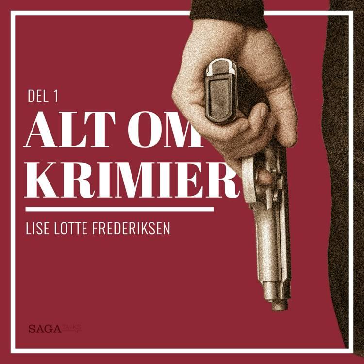 Alt om krimier - del 1 af Lise Lotte Frederiksen